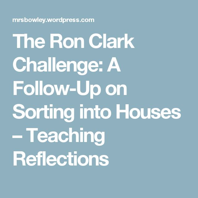 The Ron Clark Challenge:  A Follow-Up on Sorting into Houses – Teaching Reflections
