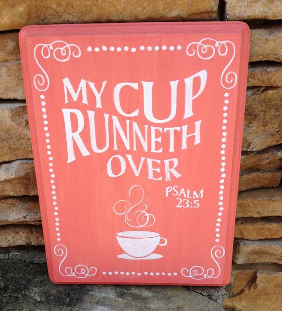 My Cup Runneth Over Made in USA Hand Painted Wood Sign Biblical Quote Psalms Quote Coffee Theme #woodsign #birthday