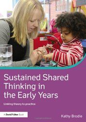 Sustained Shared Thinking in the Early Years: Linking theory to practice (David Fulton Books)
