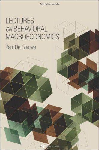 Lectures on Behavioral Macroeconomics by Paul De Grauwe. $34.34. Publisher: Princeton University Press (September 24, 2012). 160 pages. Publication: September 24, 2012