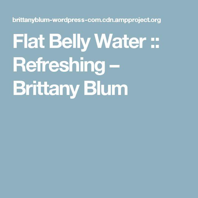 Flat Belly Water :: Refreshing – Brittany Blum