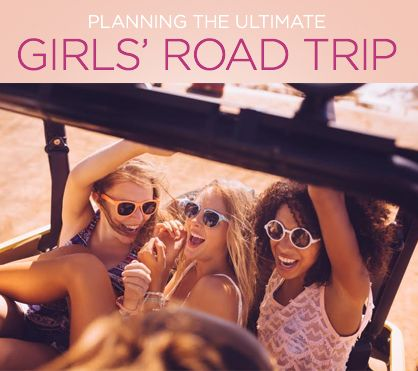 Rally your favorite gals, it's time to hit the road | Ultimate Road Trip Guide