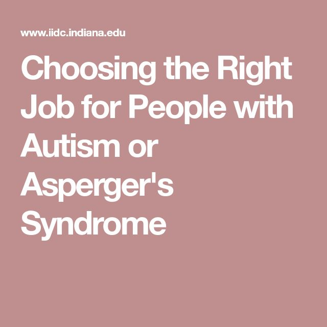 Choosing the Right Job for People with Autism or Asperger's Syndrome