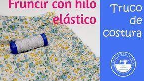 Tips de costura: cómo fruncir con hilo elástico