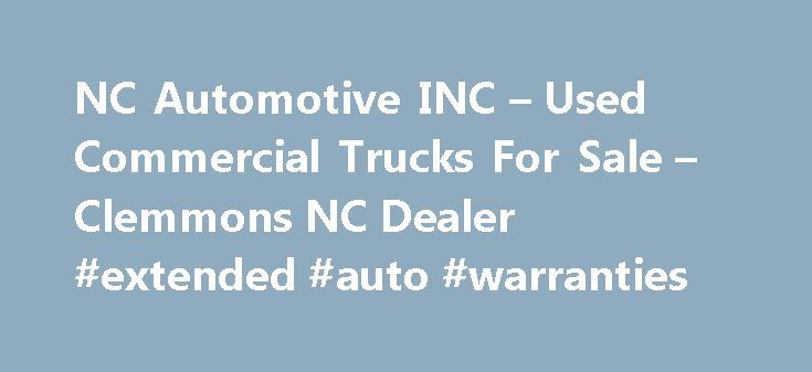 NC Automotive INC – Used Commercial Trucks For Sale – Clemmons NC Dealer #extended #auto #warranties http://cameroon.remmont.com/nc-automotive-inc-used-commercial-trucks-for-sale-clemmons-nc-dealer-extended-auto-warranties/  #used jeeps for sale # NC Automotive INC Used Commercial Trucks For Sale, Wheels And Tires Clemmons NC If you're in NC looking for a Clemmons Used Commercial Trucks For Sale, Wheels And Tires lot, NC Automotive INC can help! We have a large inventory of Heavy Duty Truck…