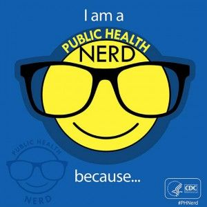 I am a Public Health Nerd because  public health is people-centered!  :-)