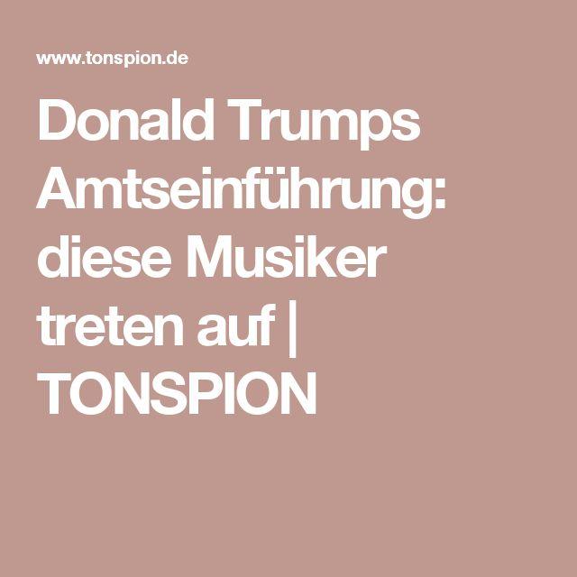 Donald Trumps Amtseinführung: diese Musiker treten auf   TONSPION