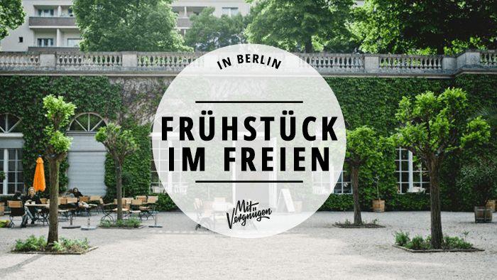 In der Sonne frühstückt es sich besser und an diesen 11 Orten in Berlin besonders gut.