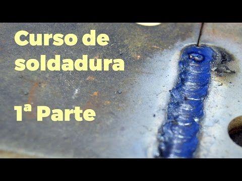 Curso de Soldadura con Electrica y Electrodo Parte 1 de 3 - YouTube