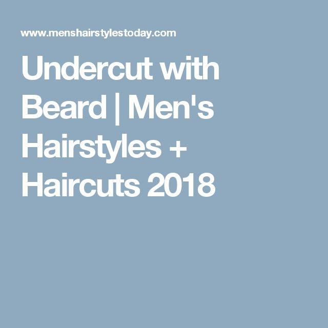 Undercut with Beard | Men's Hairstyles + Haircuts 2018