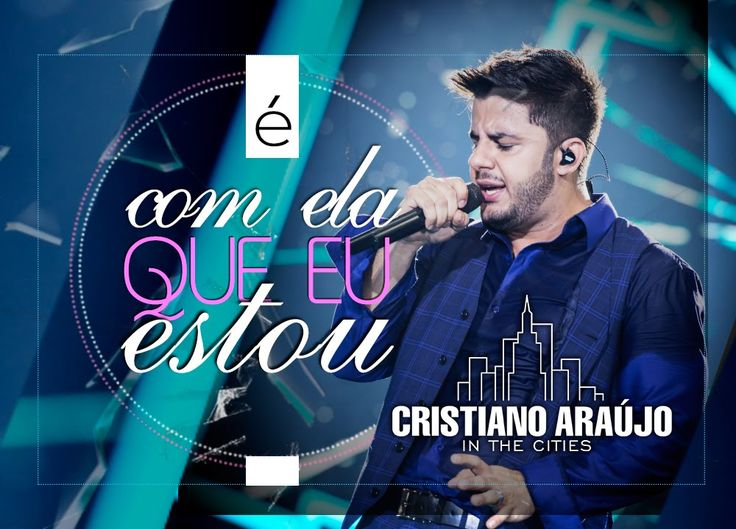 Cristiano Araújo - É com ela que eu estou (DVD in The Cities - LANÇAMENT...E assim mesmo as coisas acontecem desse modo!!!