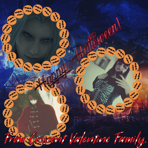 Happy Halloween from Crescent Valentine Family. -My Edit-