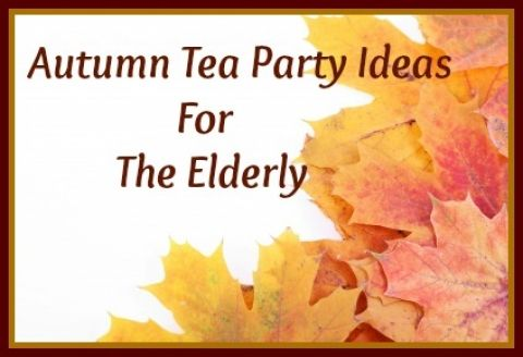 Throw A Tea Party For Your Elderly Loved Nursing Home Activity Ideas Pint