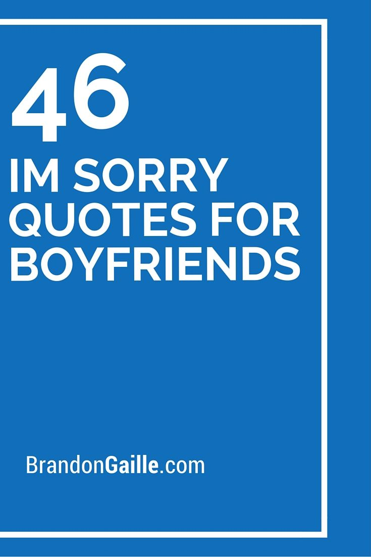 46 Im Sorry Quotes For Boyfriends