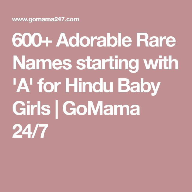 600+ Adorable Rare Names starting with 'A' for Hindu Baby Girls | GoMama 24/7