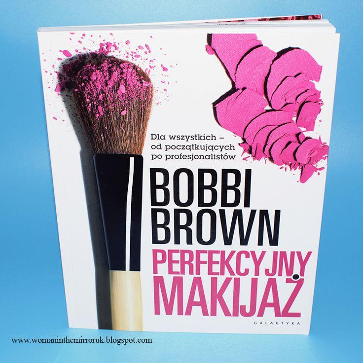 Woman in the mirror UK : Bobbi Brown Perfekcyjny makijaż - dla wszystkich o...