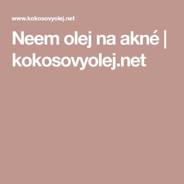 Neem olej na akné | kokosovyolej.net