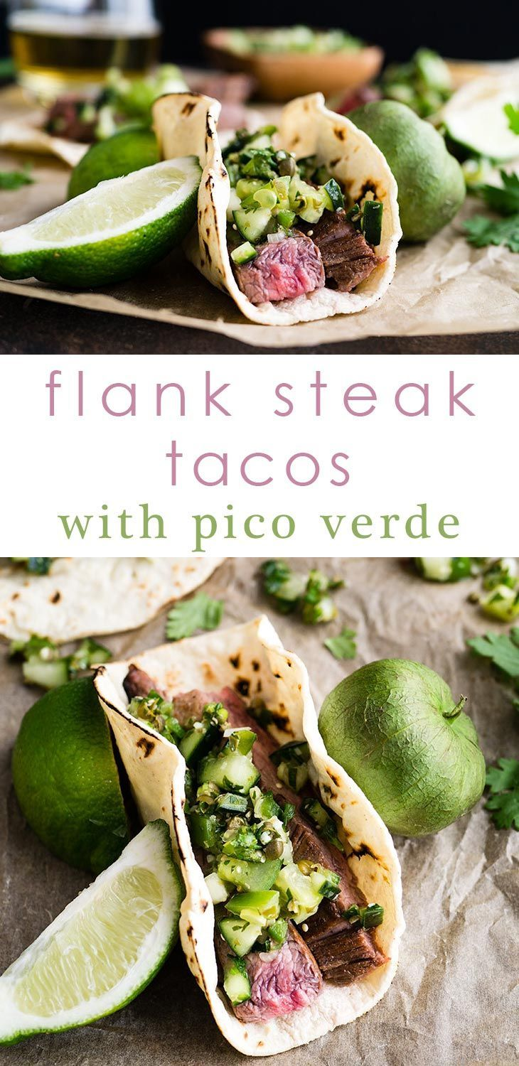 Flank Steak Tacos with Pico Verde | Margarita-marinated, medium rare flank steak with an irresistibly tangy and unique pico verde. Serve on charred corn tortillas. Gluten Free.