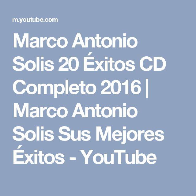 Marco Antonio Solis 20 Éxitos CD Completo 2016 | Marco Antonio Solis Sus Mejores Éxitos - YouTube