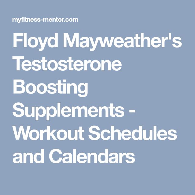 Floyd Mayweather's Testosterone Boosting Supplements - Workout Schedules and Calendars