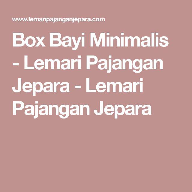 Box Bayi Minimalis - Lemari Pajangan Jepara - Lemari Pajangan Jepara