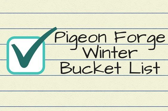 Pigeon Forge Winter Bucket List: Things to do in Tennessee Before Spring