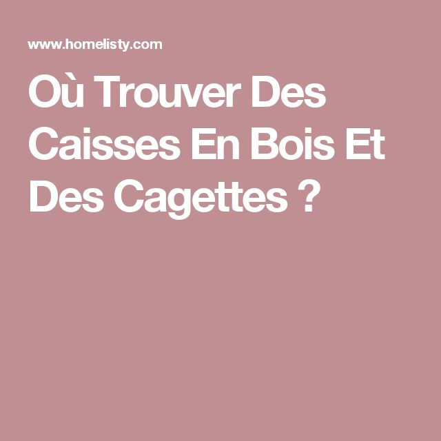 Ou Trouver Des Sabots En Bois - 1000+ ideas about Cagette Bois on Pinterest Cagette, Crates and Wood