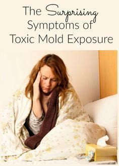 When it comes to toxic mold, we assume there are respiratory issues, but these symptoms of toxic mold exposure may surprise you!