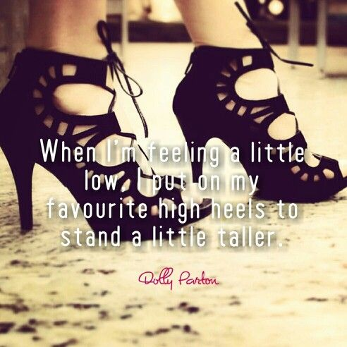 High heel quotes shoe quotes inspirational quote by Dolly Parton love shoes