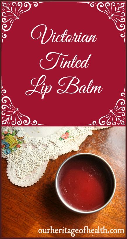 Simple recipe for DIY Victorian tinted lip balm | Our Heritage of Health