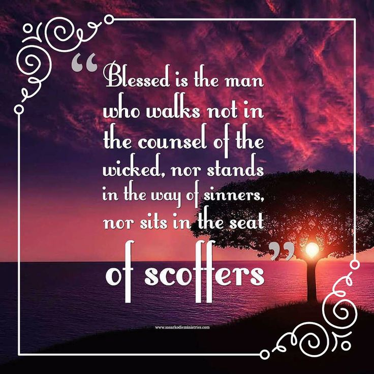 """Blessed is the man who walks not in the counsel of the wicked nor stands in the way of sinners nor sits in the seat of scoffers (Psalm 1:1 ESV). Three things are notable about this man:  1. His company. """"He walketh not in the counsel of the ungodly nor standeth in the way of sinners nor sitteth in the seat of the scornful."""" 2. His reading and thinking. """"His delight is in the law of the Lord and in His law doth he meditate day and night."""" 3. His fruitfulness. """"And he shall be like a tree…"""