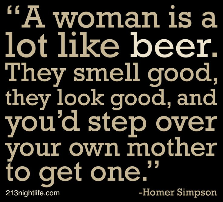 "Smell Good Quotes: ""A Woman Is A Lot Like Beer. They Smell Good, They Look"