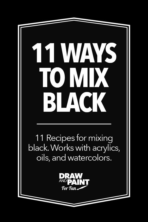 11 Ways To Mix Black Paint Color Mixing Chart Watercolor Mixing
