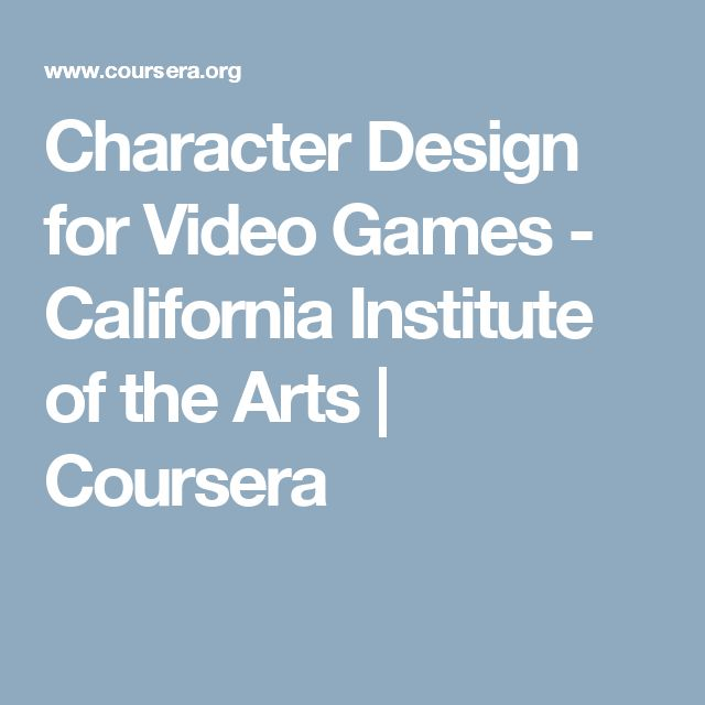 Character Design for Video Games - California Institute of the Arts | Coursera