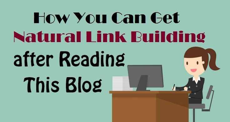 How You Can Get Natural #LinkBuilding after Reading This Blog  #SEOTips #SEOBenefits