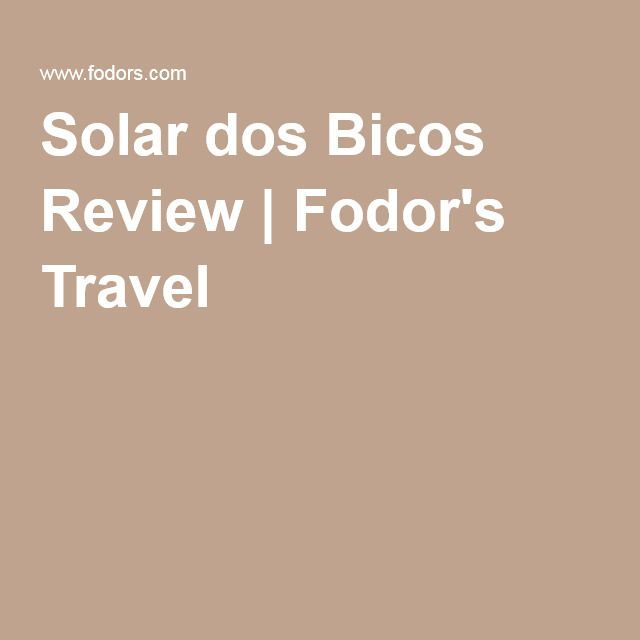 Solar dos Bicos Review | Fodor's Travel