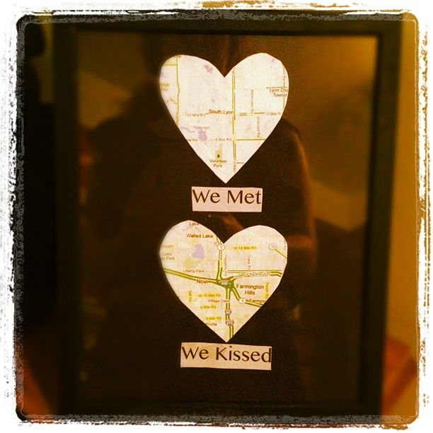 Heart Map  Find places with significant meaning for you as a couple, cut them out in a heart shape, make a scrapbook, picture frame, etc!  SO cute!