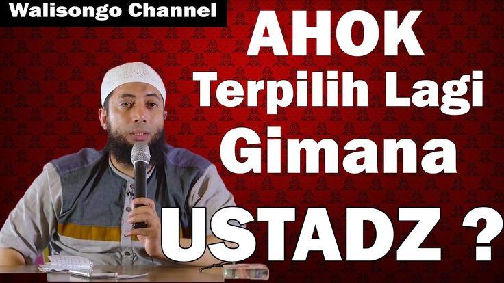 AHOK Terpilih lagi gimana Ustadz ? | Ustadz Khalid Basalamah
