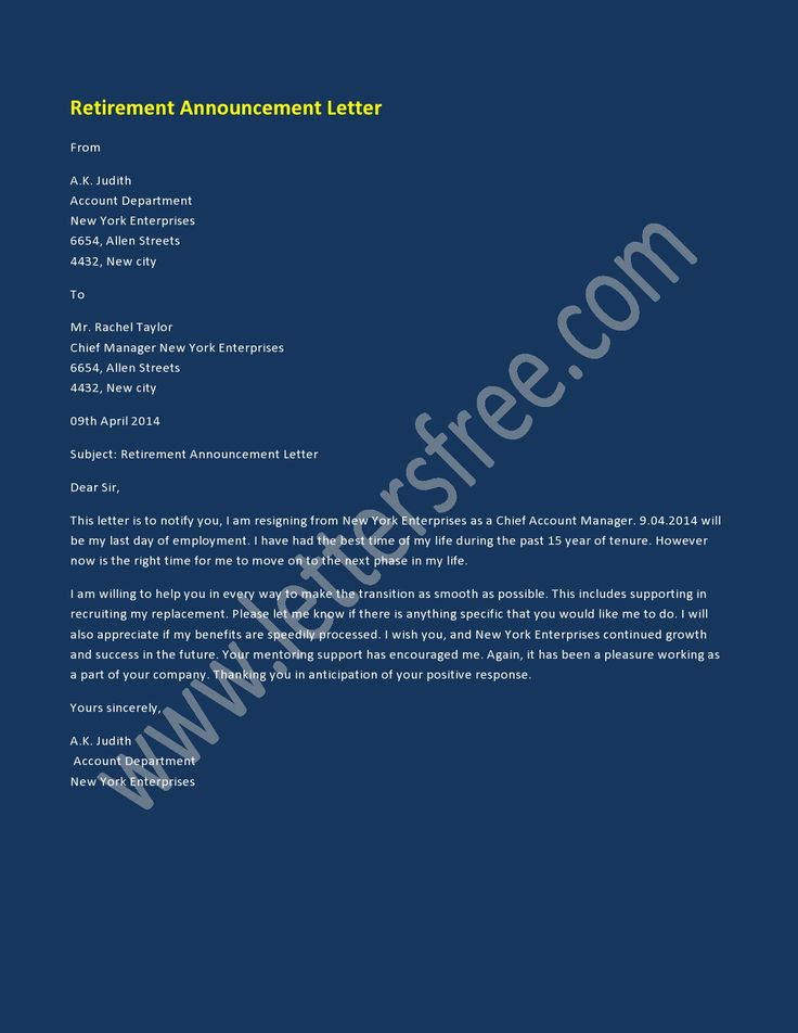 Retirement Announcement Letter is a formal letter to inform the employer that you are going to retire. However, the retirement may not be a pleasant experience. It resembles resignation letter and is written in a business format.