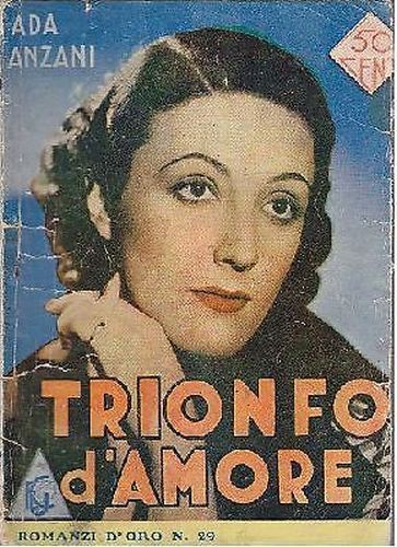 TRIONFO D'AMORE  di Ada Anzani  - Casa Editrice Universale anni '40