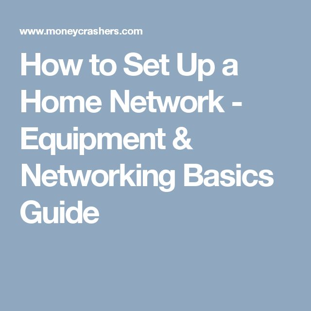 How to Set Up a Home Network - Equipment & Networking Basics Guide