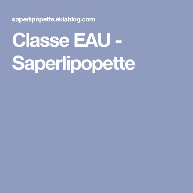 Classe EAU - Saperlipopette