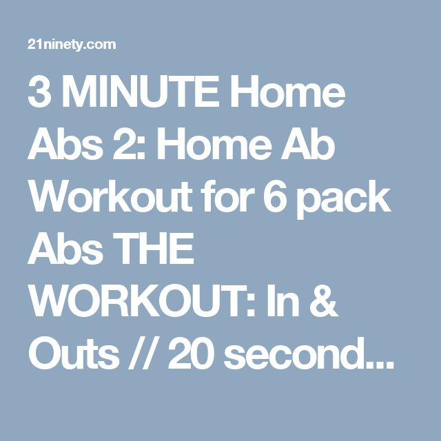 3 MINUTE Home Abs 2: Home Ab Workout for 6 pack Abs THE WORKOUT: In & Outs // 20 seconds Oblique V-Ups // 20 seconds Bicycle Crunch // 20 seconds...