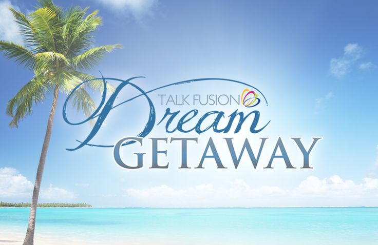 Talk Fusion Dream Getaway
