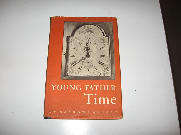 Young Father Time: A Yankee Portrait - Barrows Mussey - First Edition, 1950