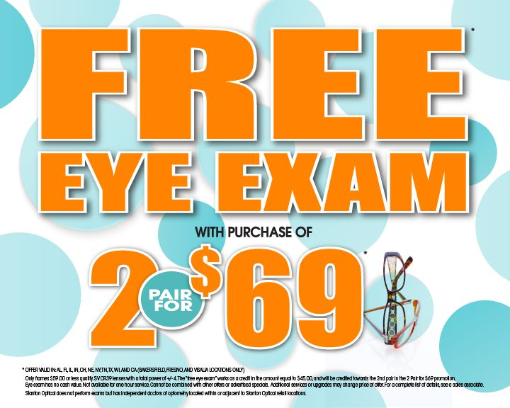 Receive a free eye exam when you purchase 2 pair of eyeglasses for $69 only at Stanton Optical. Call today (877) 518-5788.