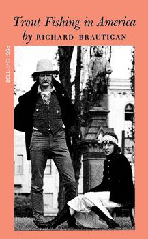Richard Brautigan's signature novel, has a somewhat different flavor from most of his other works (which are also worth reading). Unique.