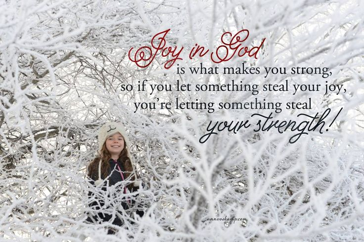 "Let something steal your Joy today & you let something steal your strength. Joy will not just happen today. Every moment Joy must be taken, Joy must be chosen.Joy must be RECHOSEN. Because His Joy is your OXYGEN, your strength, your brave courage. Not letting anything steal the joy today -- because everything needs that kind of strength. ""The joy of the Lord is your strength"" Ps 5:11."