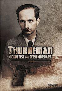 """""""Thurneman: ockultist och seriemördare"""""""