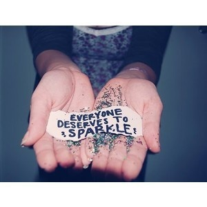 Everyone deserves to sparkle !